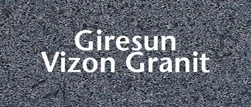 Giresun Vizyon Granit Taşı